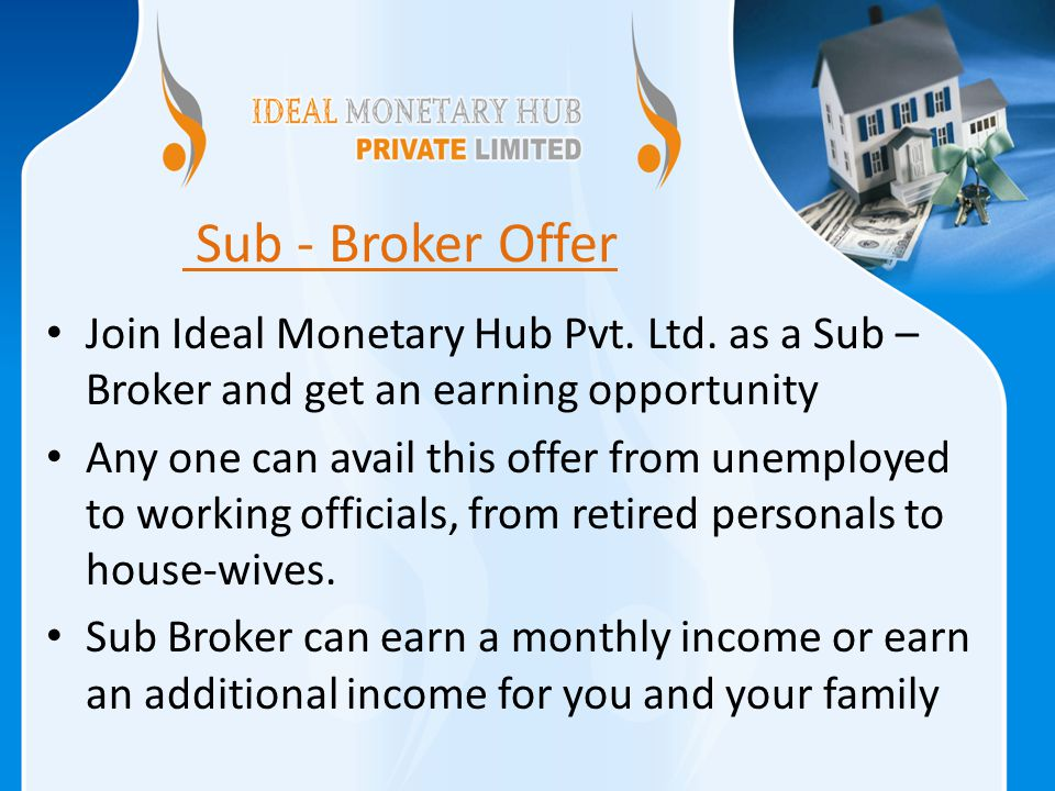 Sub - Broker Offer Join Ideal Monetary Hub Pvt. Ltd.