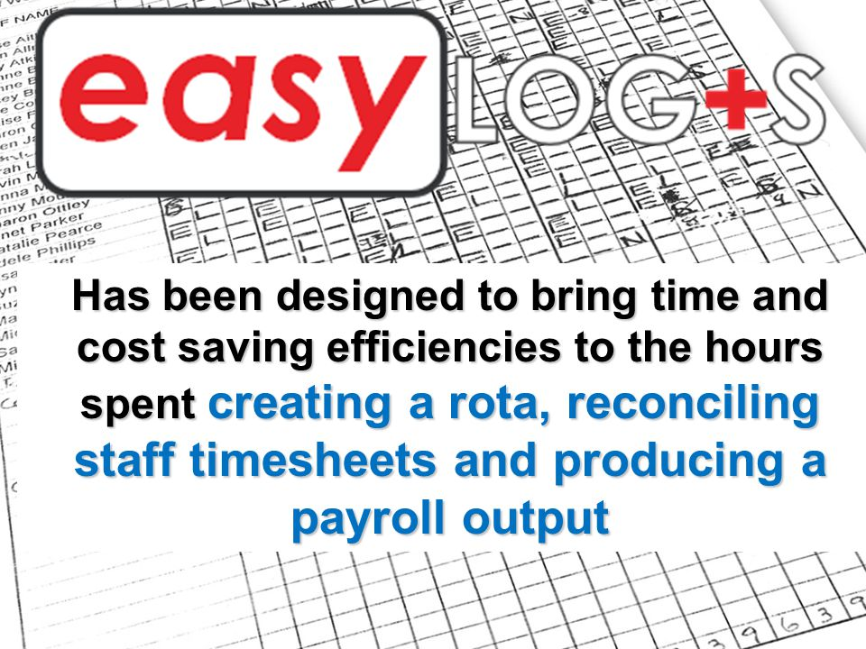 Has been designed to bring time and cost saving efficiencies to the hours spent creating a rota, reconciling staff timesheets and producing a payroll output