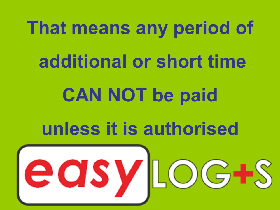 That means any period of additional or short time CAN NOT be paid unless it is authorised