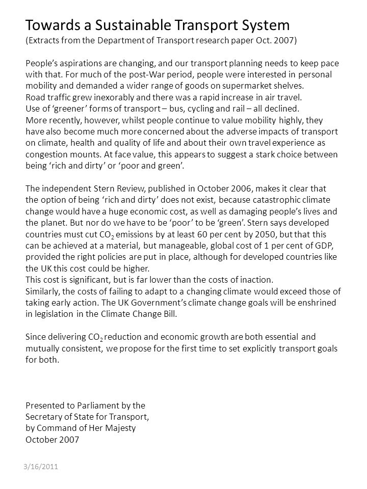3/16/2011 Towards a Sustainable Transport System (Extracts from the Department of Transport research paper Oct. 2007) Peoples aspirations are changing