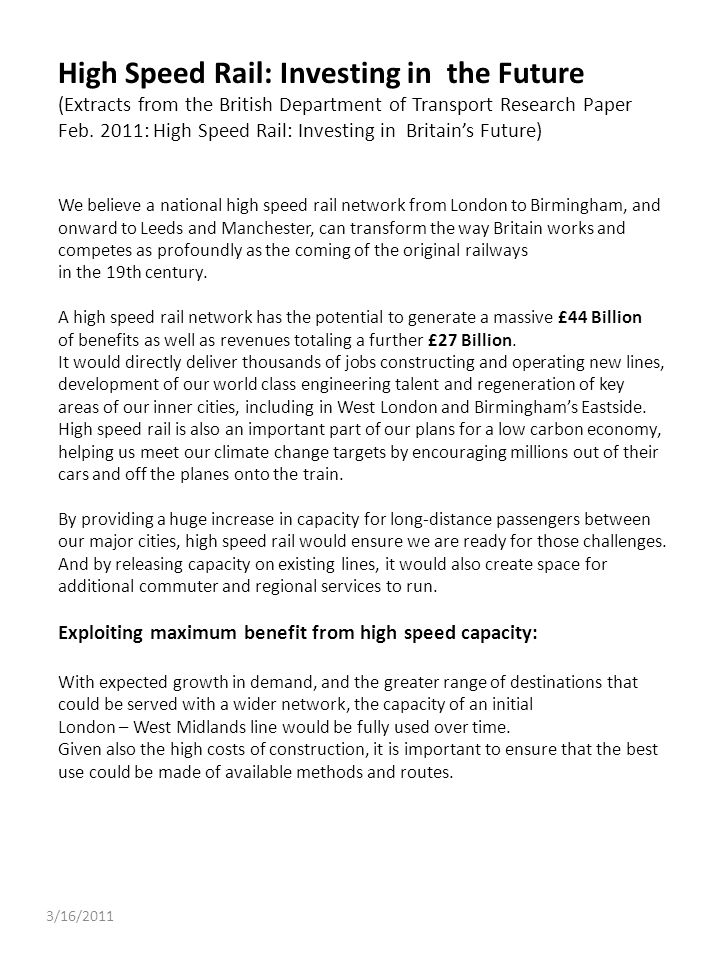 3/16/2011 High Speed Rail: Investing in the Future (Extracts from the British Department of Transport Research Paper Feb. 2011: High Speed Rail: Inves