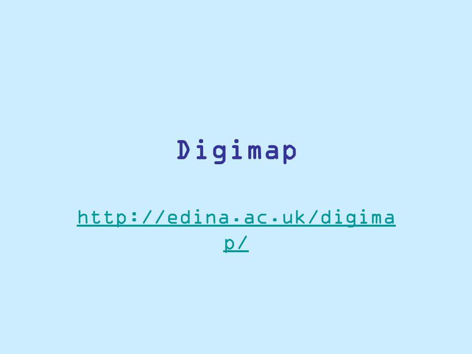 Digimap http://edina.ac.uk/digima p/