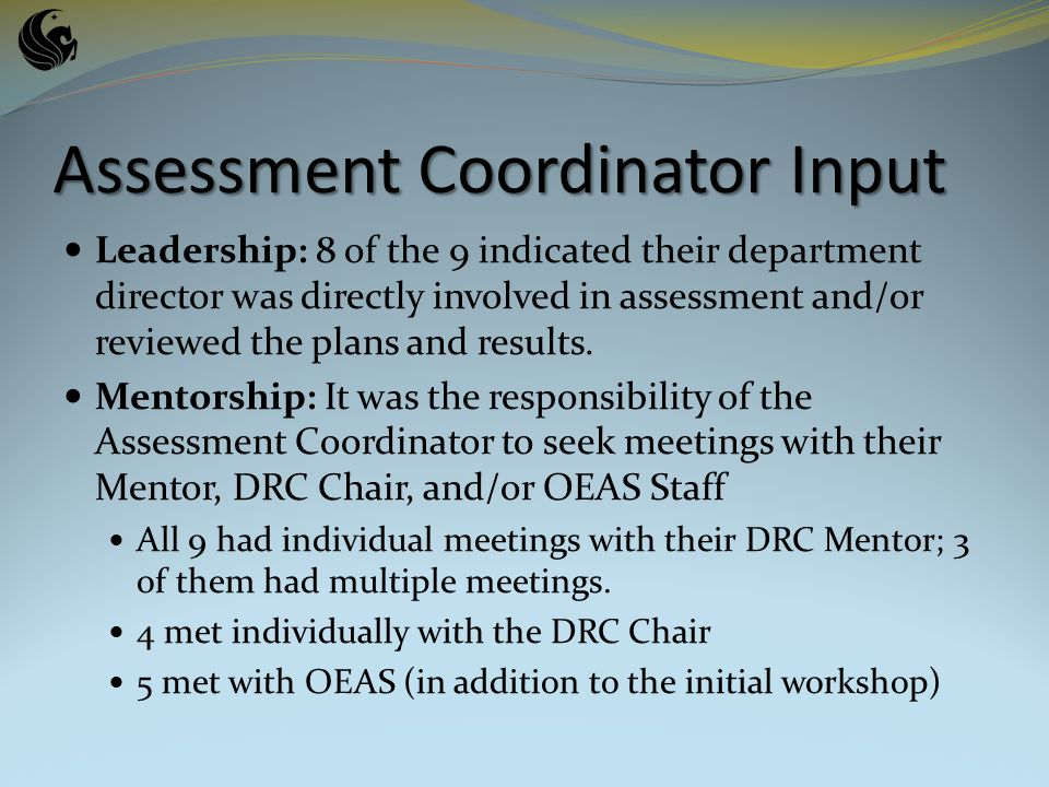 Leadership: 8 of the 9 indicated their department director was directly involved in assessment and/or reviewed the plans and results.
