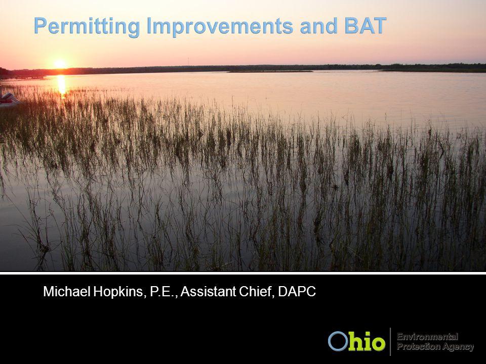 GP Development PBR Updates Other Updates Short BAT History <10 ton/yr BAT Exemption Status >10 ton/yr BAT Status
