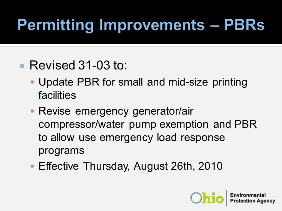 Revised to: Update PBR for small and mid-size printing facilities Revise emergency generator/air compressor/water pump exemption and PBR to allow use emergency load response programs Effective Thursday, August 26th, 2010