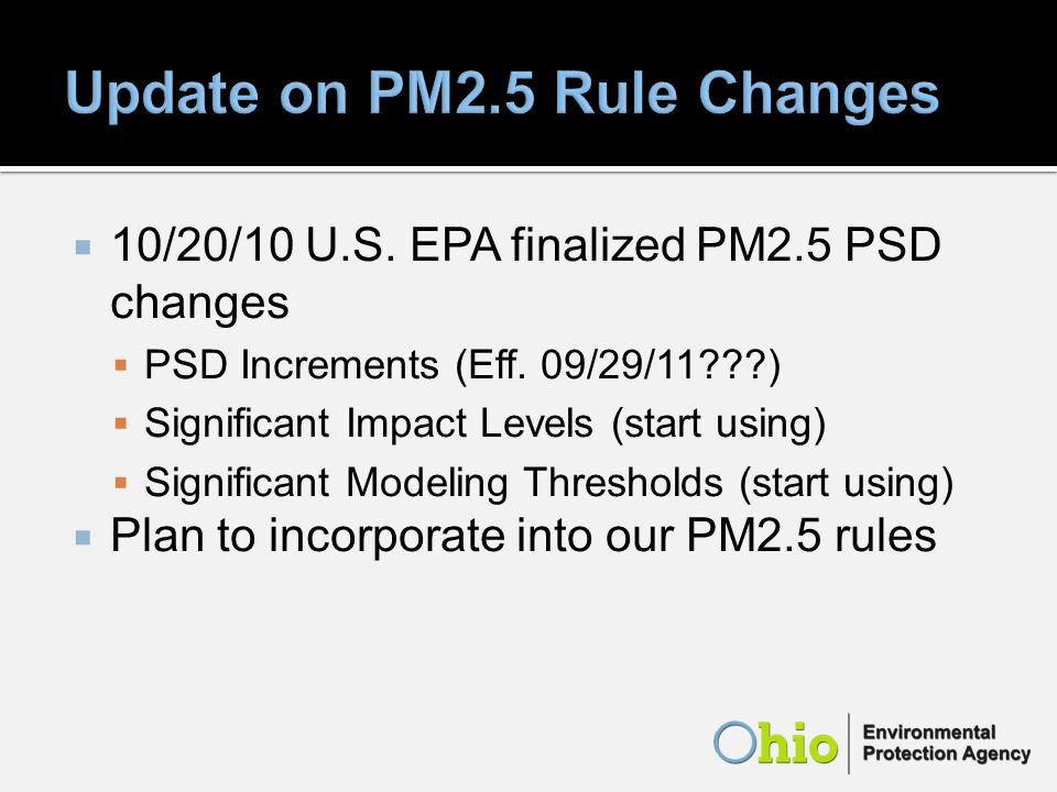 10/20/10 U.S. EPA finalized PM2.5 PSD changes PSD Increments (Eff.