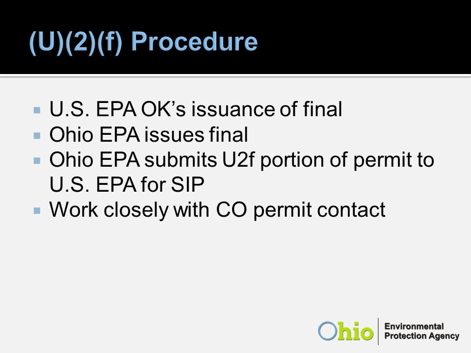 U.S. EPA OKs issuance of final Ohio EPA issues final Ohio EPA submits U2f portion of permit to U.S.