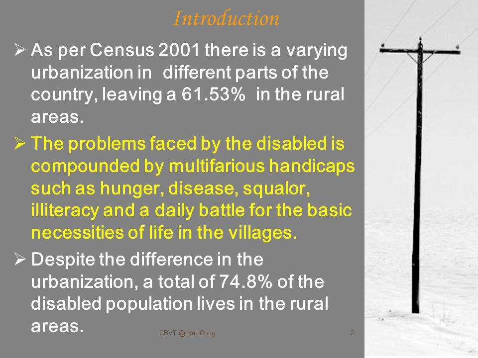 Introduction As per Census 2001 there is a varying urbanization in different parts of the country, leaving a 61.53% in the rural areas.