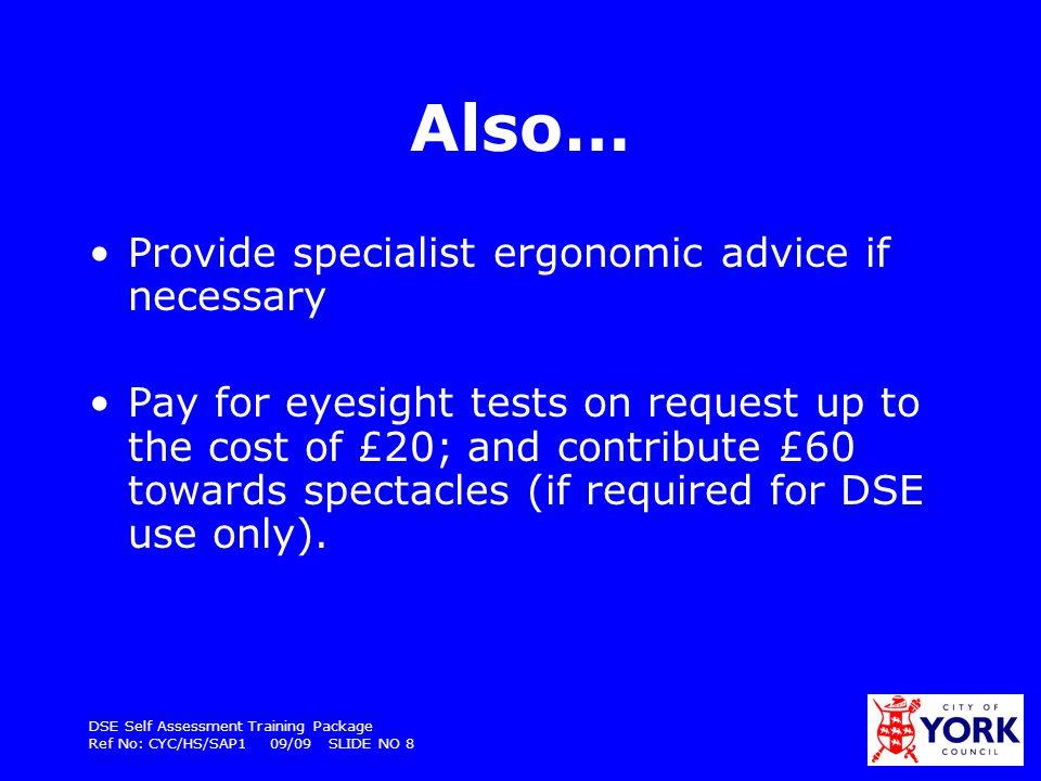 DSE Self Assessment Training Package Ref No: CYC/HS/SAP1 09/09 SLIDE NO 19 Desk – surface