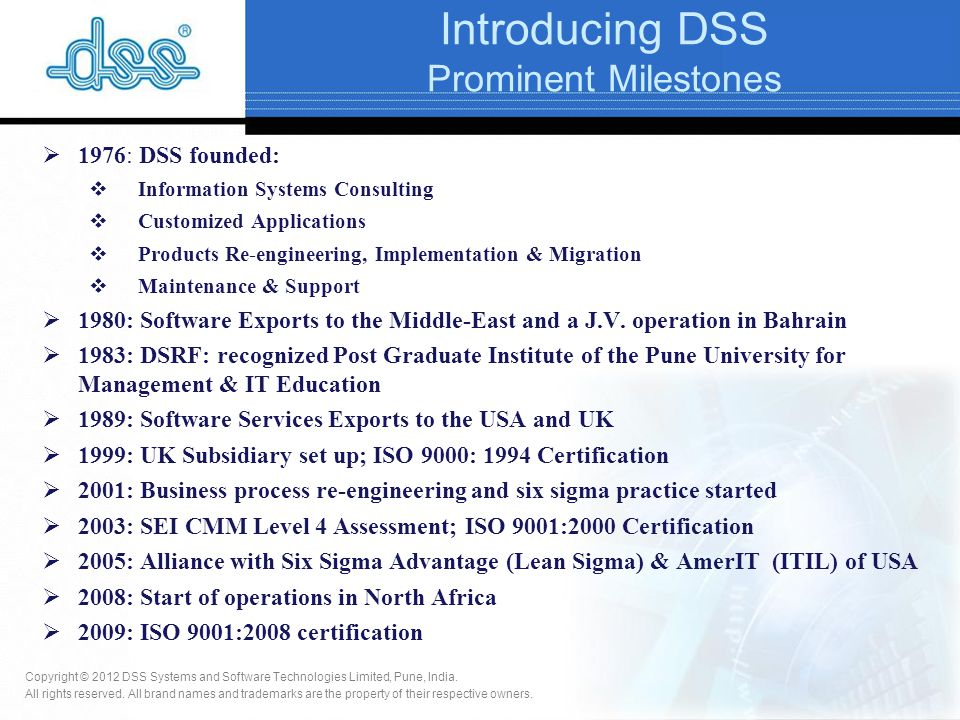 Copyright © 2012 DSS Systems and Software Technologies Limited, Pune, India. All rights reserved. All brand names and trademarks are the property of t