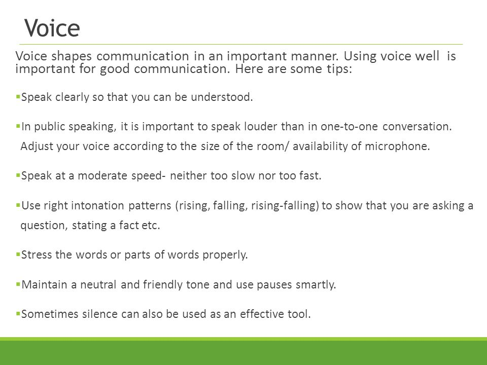 Voice Voice shapes communication in an important manner.
