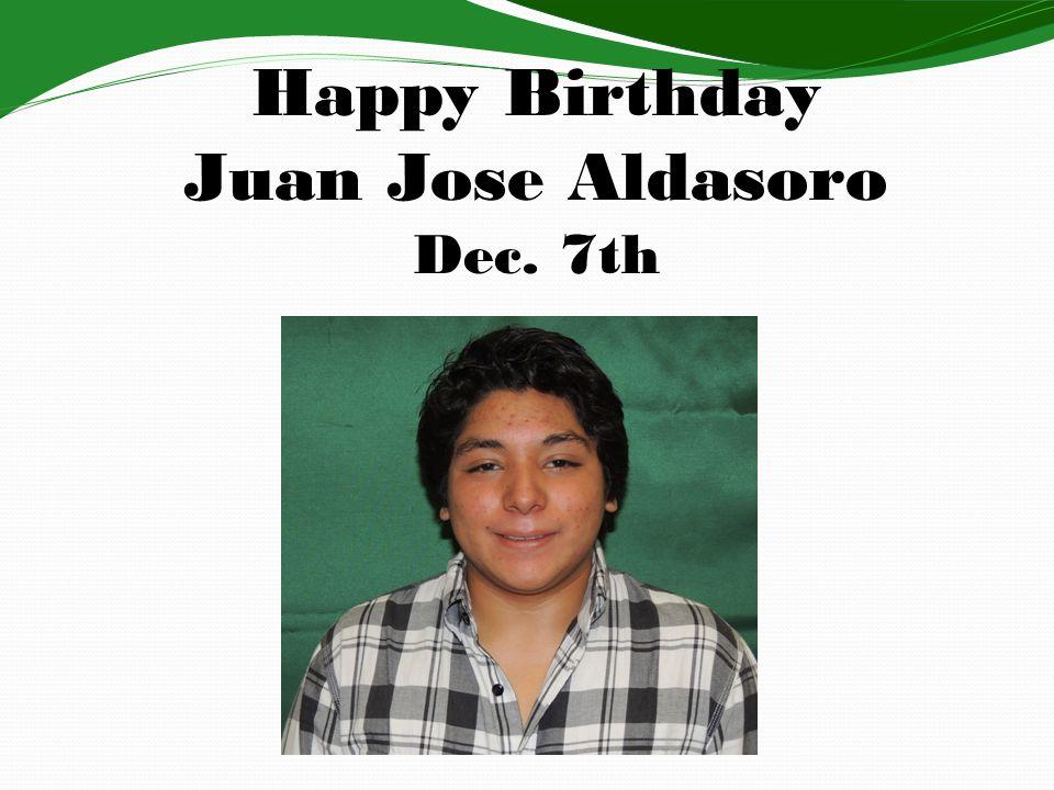 Happy Birthday Juan Jose Aldasoro Dec. 7th
