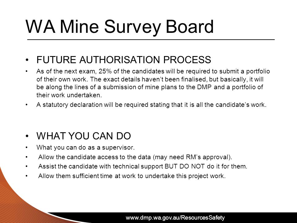 WA Mine Survey Board FUTURE AUTHORISATION PROCESS As of the next exam, 25% of the candidates will be required to submit a portfolio of their own work.