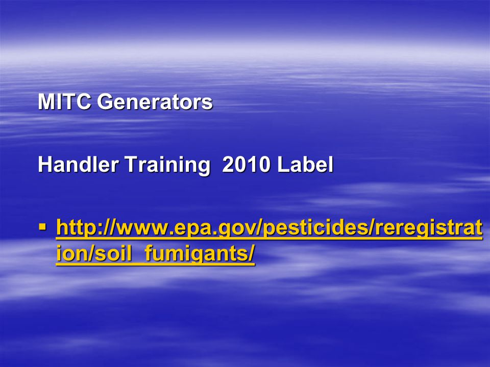 MITC Generators Handler Training 2010 Label   ion/soil_fumigants/   ion/soil_fumigants/   ion/soil_fumigants/   ion/soil_fumigants/