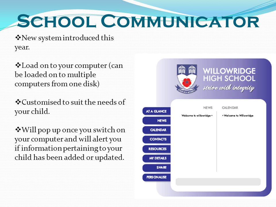 School Communicator New system introduced this year.