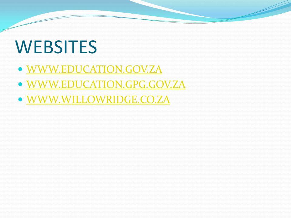 WEBSITES WWW.EDUCATION.GOV.ZA WWW.EDUCATION.GPG.GOV.ZA WWW.WILLOWRIDGE.CO.ZA