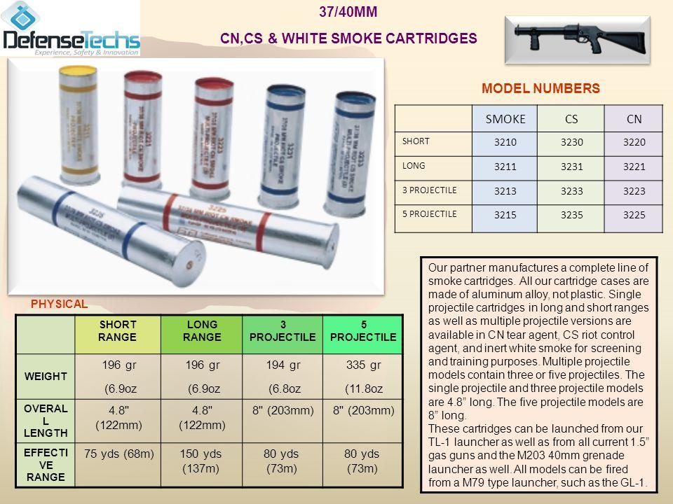 CNCSSMOKE 322032303210 SHORT 322132313211 LONG 322332333213 3 PROJECTILE 322532353215 5 PROJECTILE MODEL NUMBERS 5 PROJECTILE 3 PROJECTILE LONG RANGE