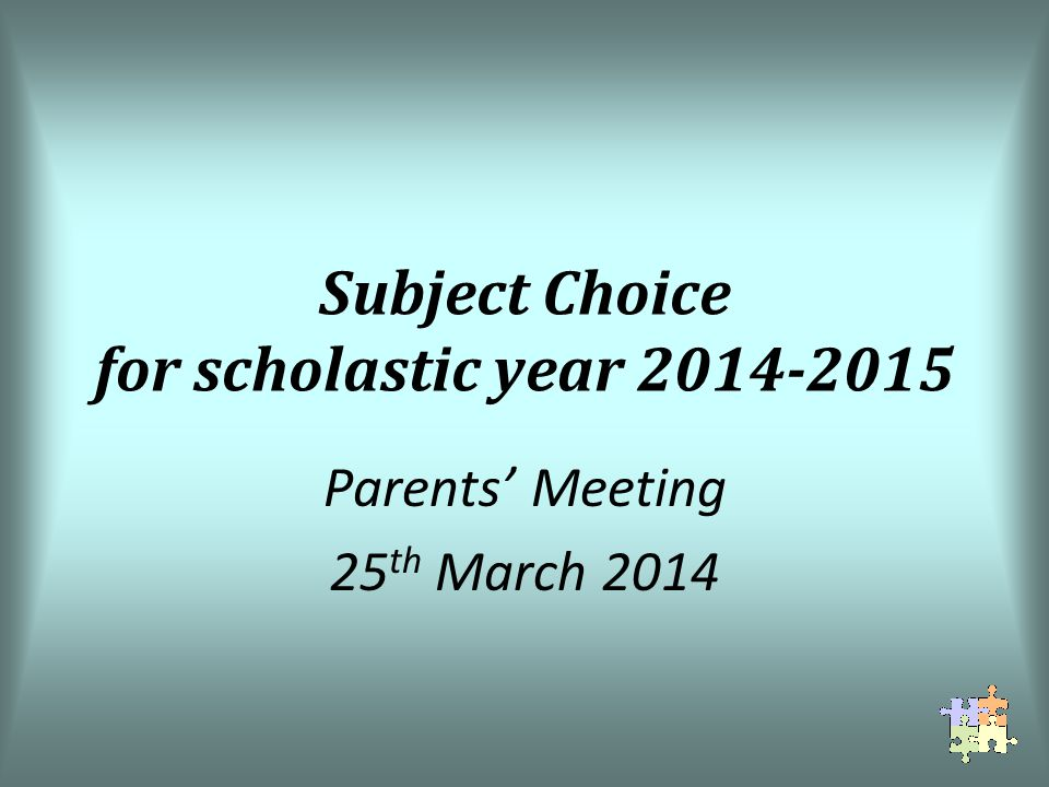 Subject Choice for scholastic year Parents Meeting 25 th March 2014