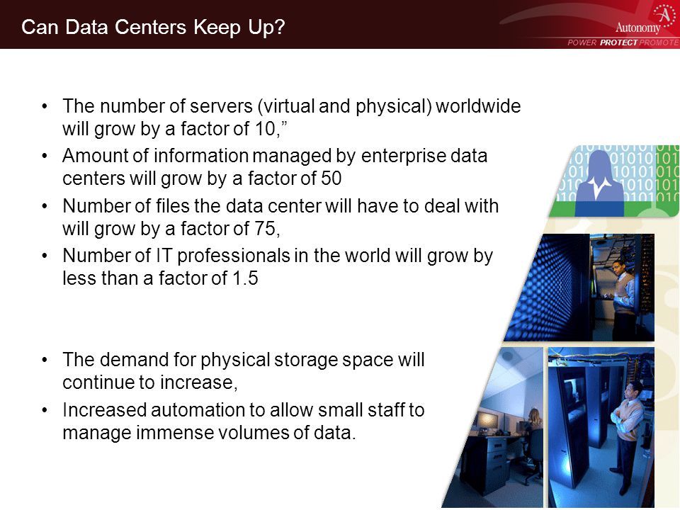 POWER PROTECT PROMOTE Power Protect Promote Can Data Centers Keep Up? The number of servers (virtual and physical) worldwide will grow by a factor of