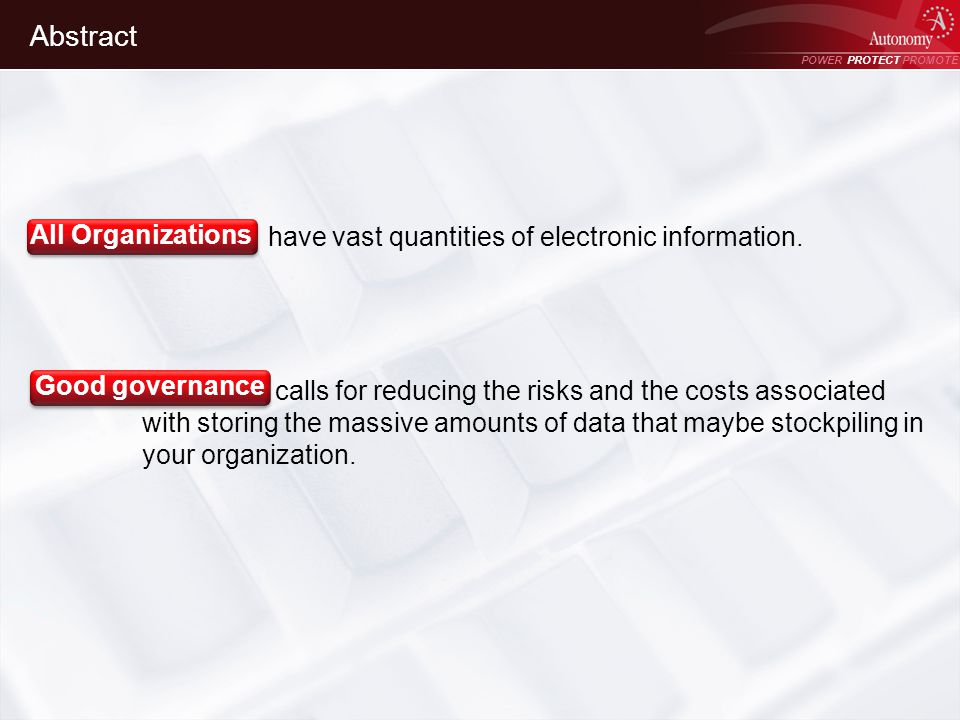 POWER PROTECT PROMOTE Power Protect Promote Abstract have vast quantities of electronic information. calls for reducing the risks and the costs associ
