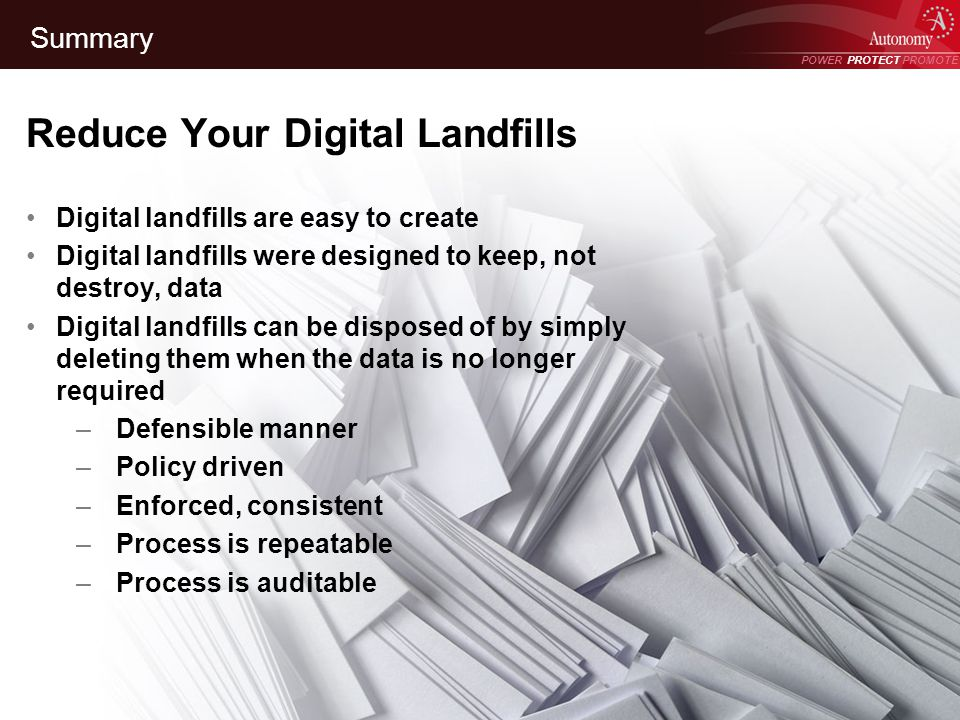 POWER PROTECT PROMOTE Power Protect Promote Summary Reduce Your Digital Landfills Digital landfills are easy to create Digital landfills were designed
