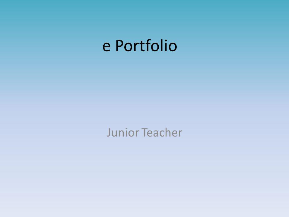 e Portfolio Junior Teacher