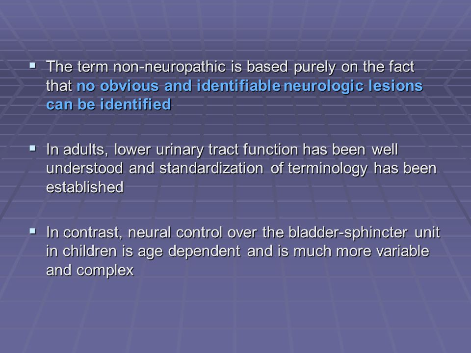 The term non-neuropathic is based purely on the fact that no obvious and identifiable neurologic lesions can be identified The term non-neuropathic is