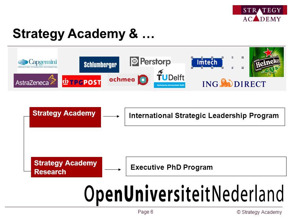 © Strategy Academy Page 6 Strategy Academy & … International Strategic Leadership Program Strategy Academy Executive Executive PhD Program Strategy Ac