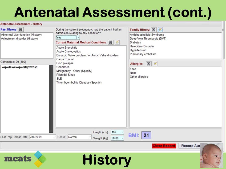Antenatal Assessment (cont.) History
