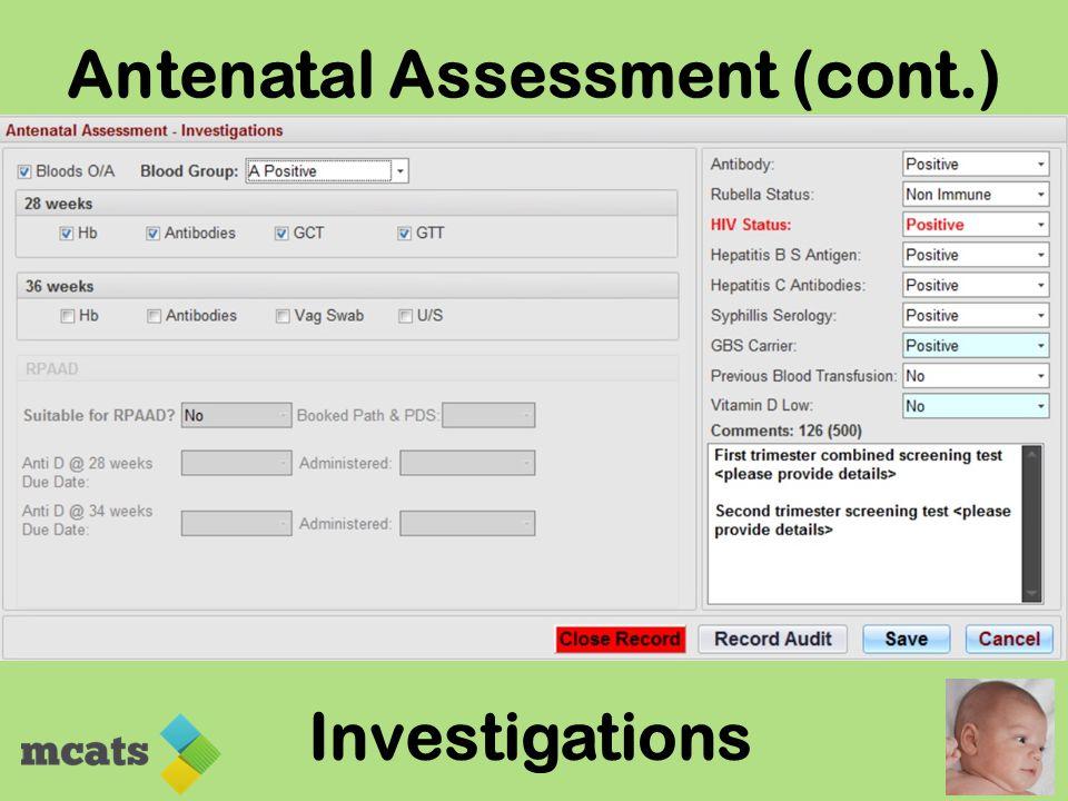 Antenatal Assessment (cont.) Investigations