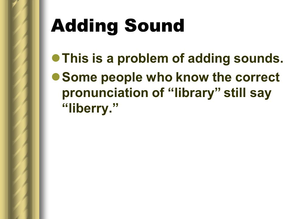 Adding Sound This is a problem of adding sounds.