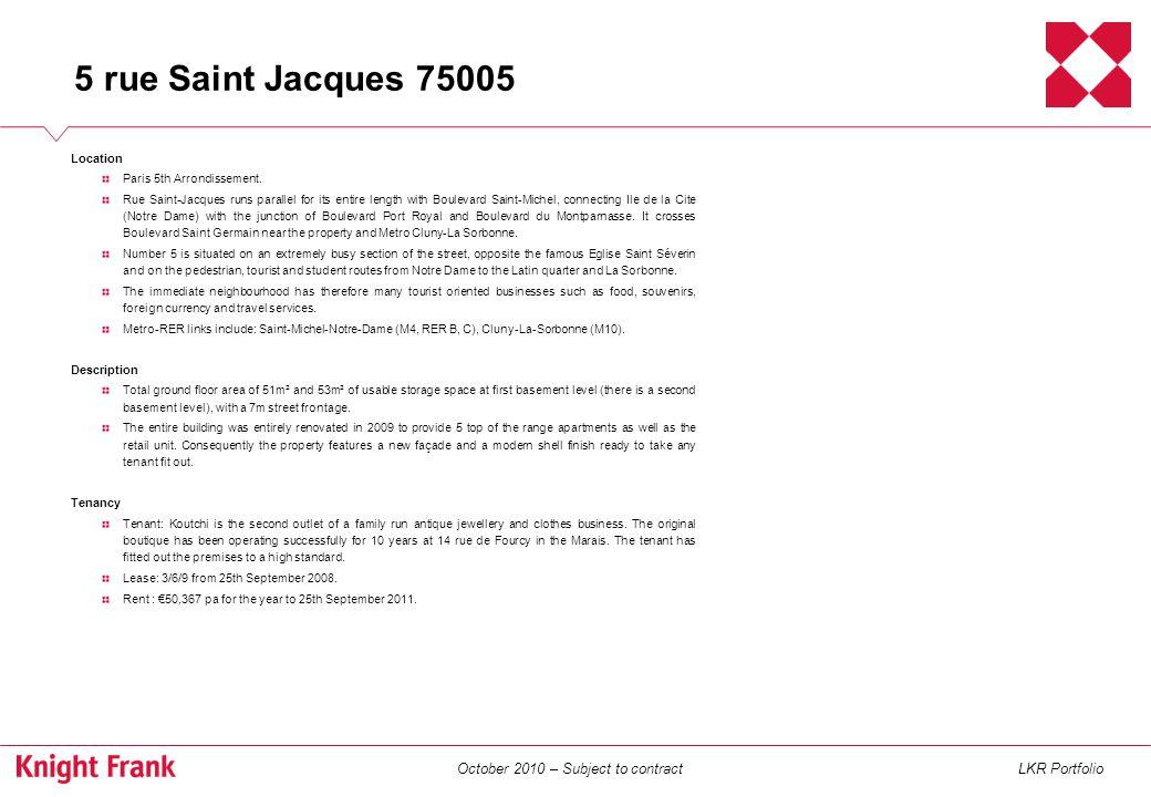 October 2010 – Subject to contractLKR Portfolio 5 rue du Vieux Colombier 75006 Location Paris 6th Arrondissement.