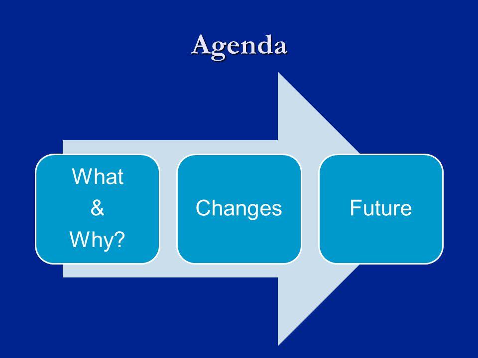 What & Why ChangesFuture Agenda