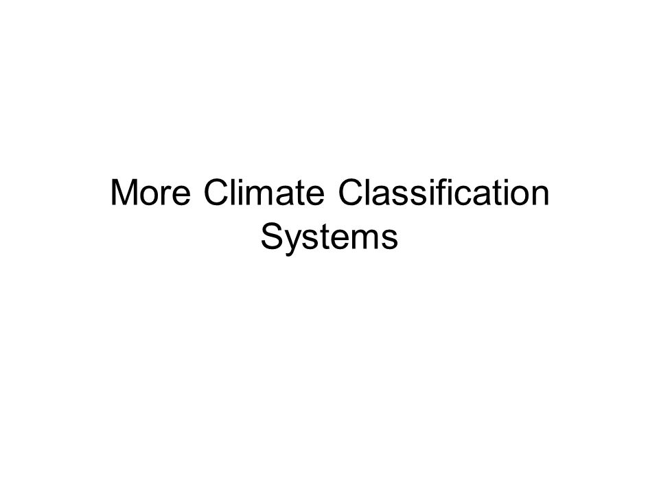 More Climate Classification Systems