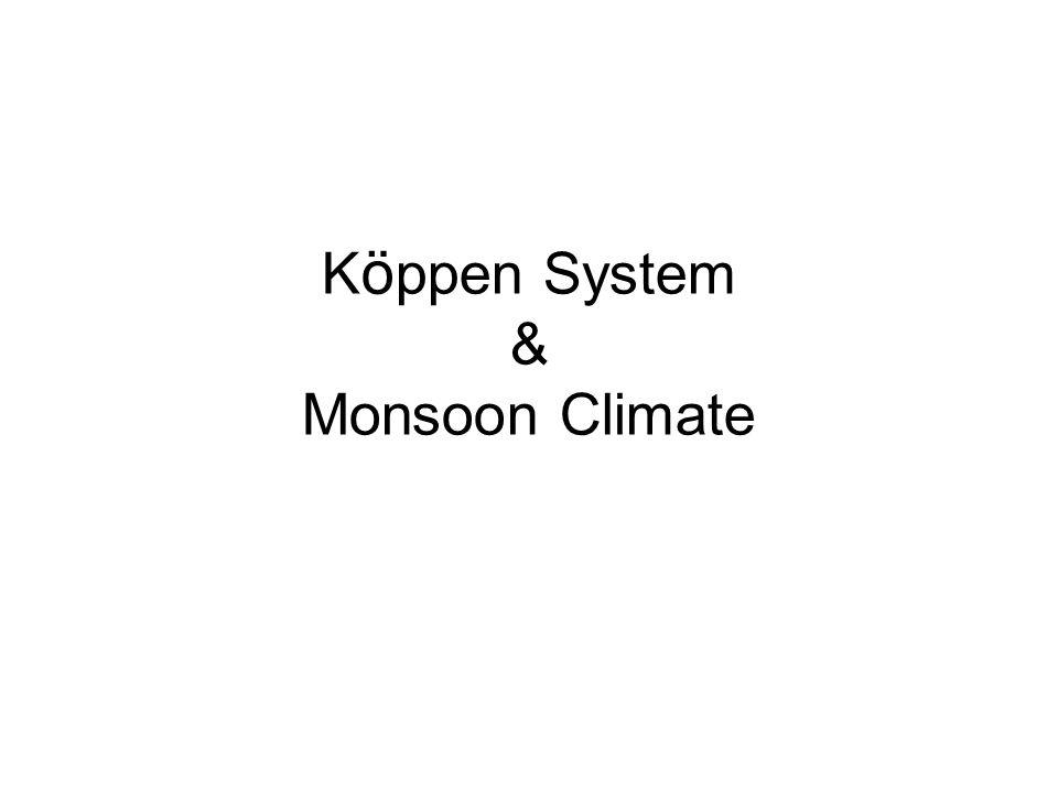 K ö ppen System & Monsoon Climate