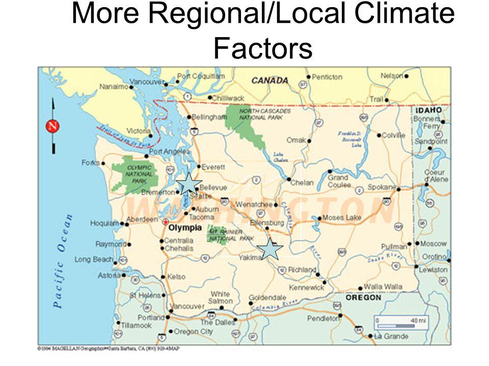 More Regional/Local Climate Factors