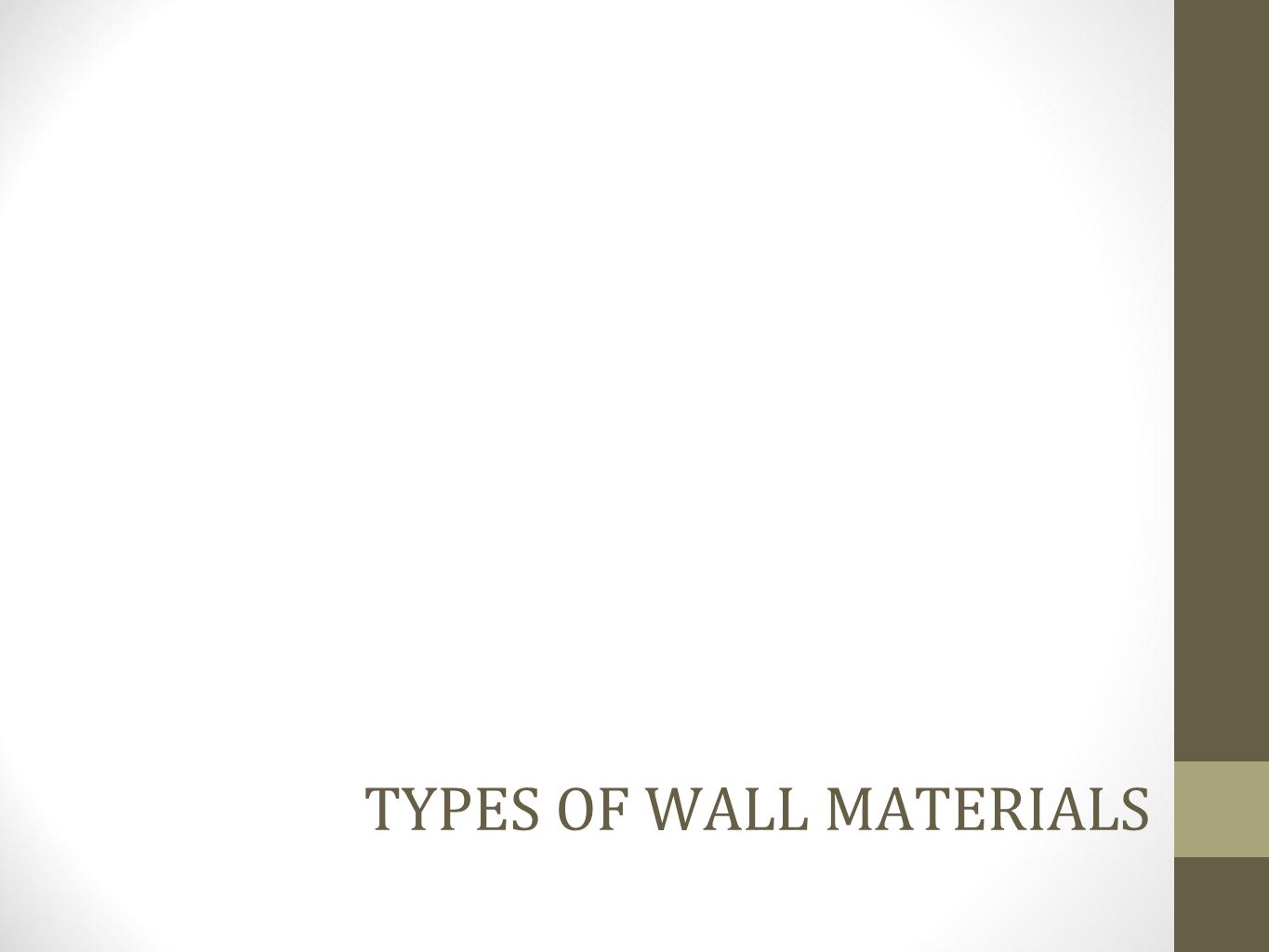 Plaster: An old technique in which plaster is applied over the wallboard or concrete block using a lath.