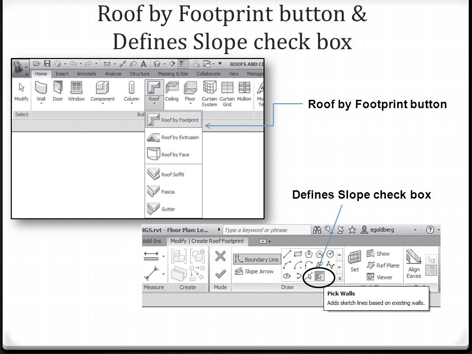 Roof by Footprint button & Defines Slope check box Roof by Footprint button Defines Slope check box
