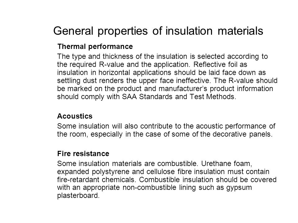 General properties of insulation materials Thermal performance The type and thickness of the insulation is selected according to the required R-value