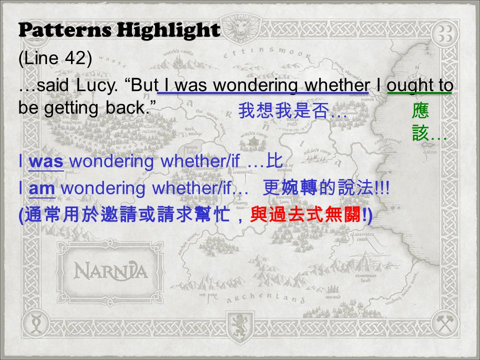 Patterns Highlight (Line 42) …said Lucy.But I was wondering whether I ought to be getting back.
