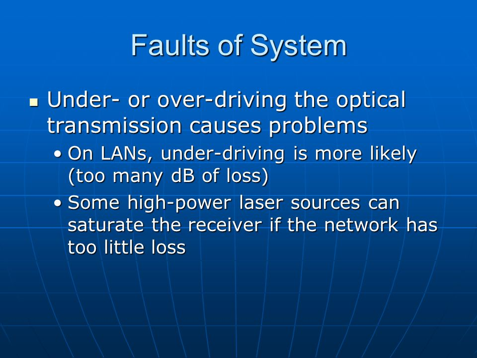 Faults of System Under- or over-driving the optical transmission causes problems Under- or over-driving the optical transmission causes problems On LA