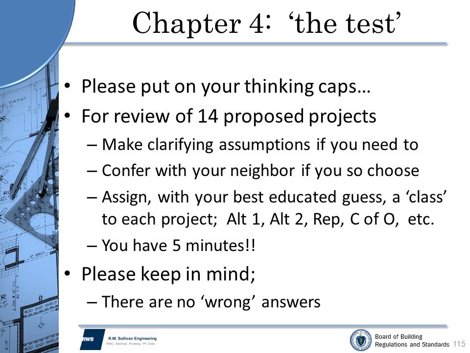 Board of Building Regulations and Standards Chapter 4: the test Please put on your thinking caps… For review of 14 proposed projects – Make clarifying