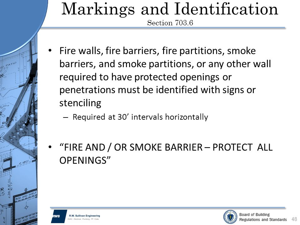 Board of Building Regulations and Standards Markings and Identification Section 703.6 Fire walls, fire barriers, fire partitions, smoke barriers, and