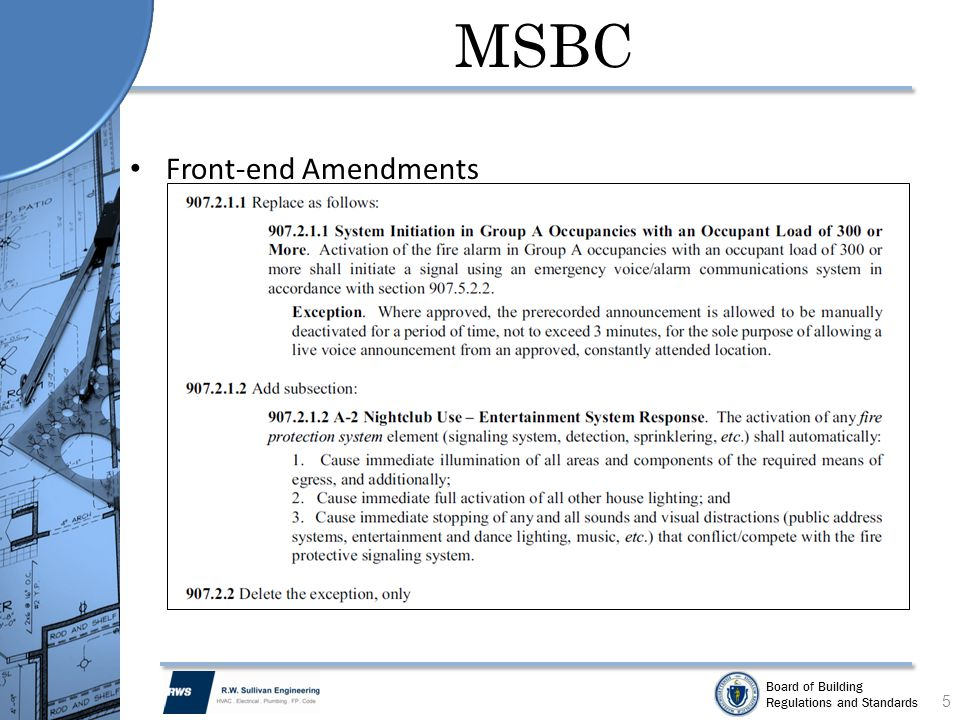 Board of Building Regulations and Standards Existing Building Reports IEBC MA Amendment Section 101.5.4.0 For any proposed work regulated by this code, the existing building shall be evaluated in accordance with the provisions of this code, including: Design gravity loads Lateral load capacity Egress Capacity Fire protection systems Fire resistive construction Interior environment Hazardous materials Energy conservation A written report must be submitted to the building official as a condition of the issuance of a building permit.