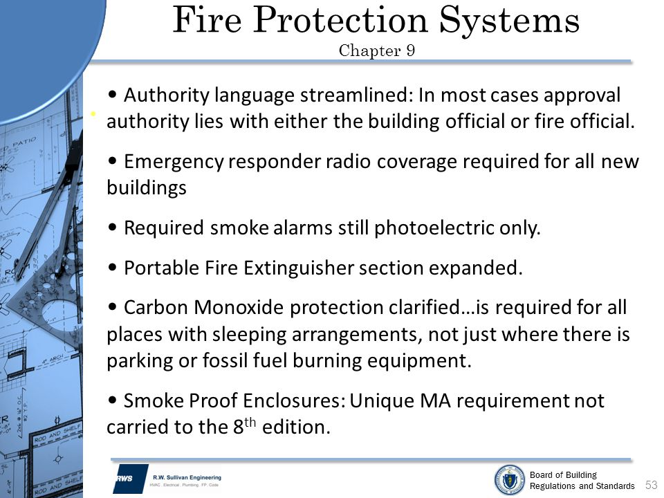 Board of Building Regulations and Standards Fire Protection Systems Chapter 9 53 Authority language streamlined: In most cases approval authority lies