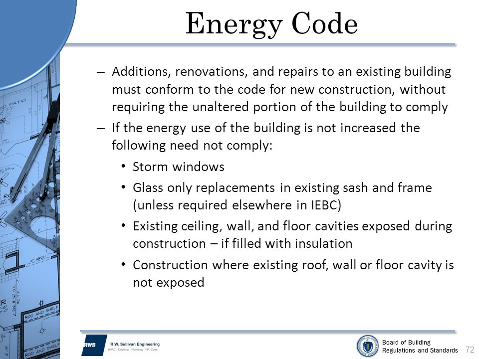 Board of Building Regulations and Standards Energy Code – Additions, renovations, and repairs to an existing building must conform to the code for new