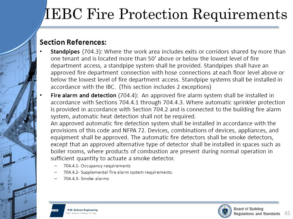 Board of Building Regulations and Standards IEBC Fire Protection Requirements Section References: Standpipes (704.3): Where the work area includes exi