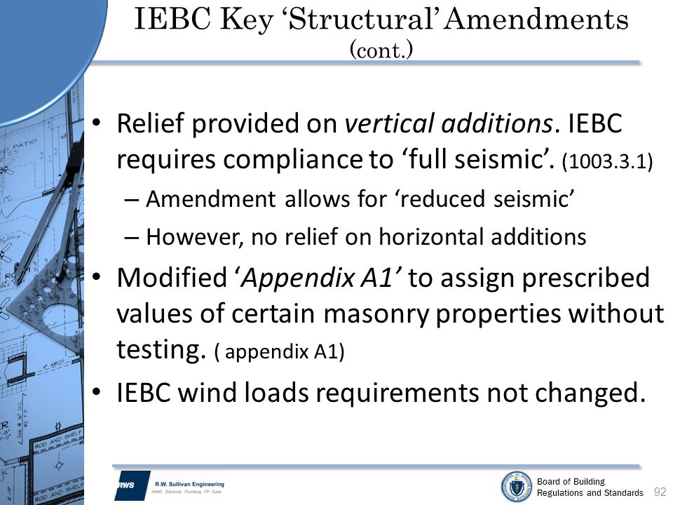 Board of Building Regulations and Standards Relief provided on vertical additions. IEBC requires compliance to full seismic. (1003.3.1) – Amendment al