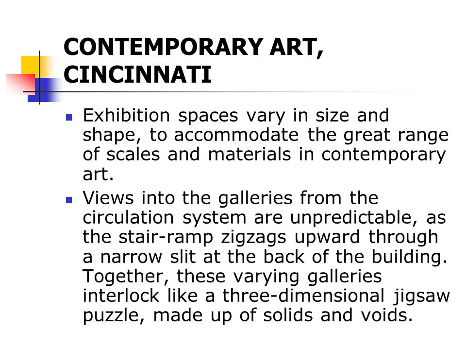 Exhibition spaces vary in size and shape, to accommodate the great range of scales and materials in contemporary art. Views into the galleries from th