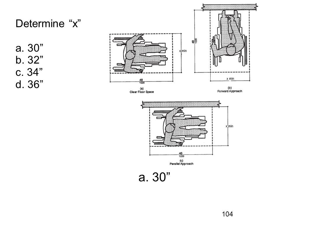 104 Determine x a. 30 b. 32 c. 34 d. 36 a. 30